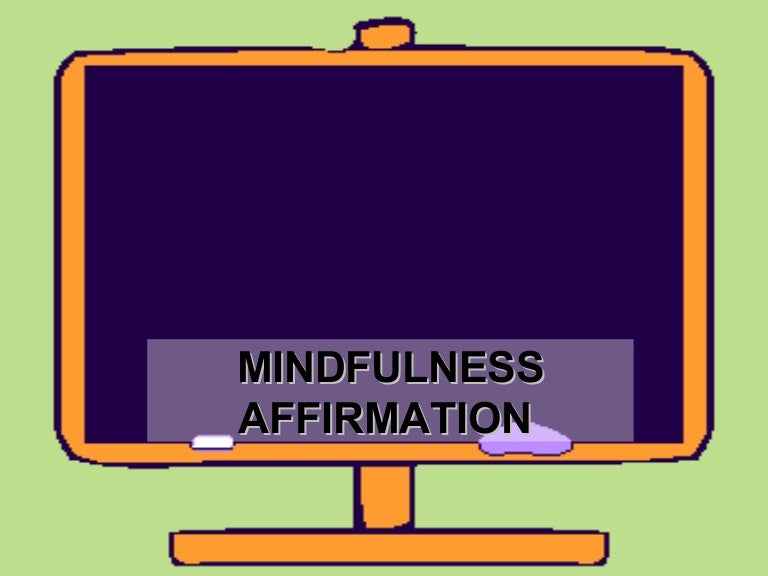 mindfulnessaffirmationtarc-100415075104-phpapp02-thumbnail-4.jpg?cb=1271317967