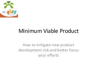 Minimum viable product done