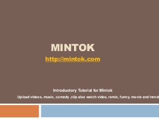 Mintok - Music - Video - Watch Movie Online - Upload and Share