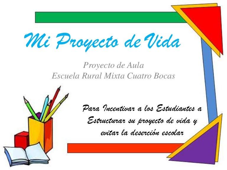 Mi proyecto de vida for Proyecto para una cantina escolar