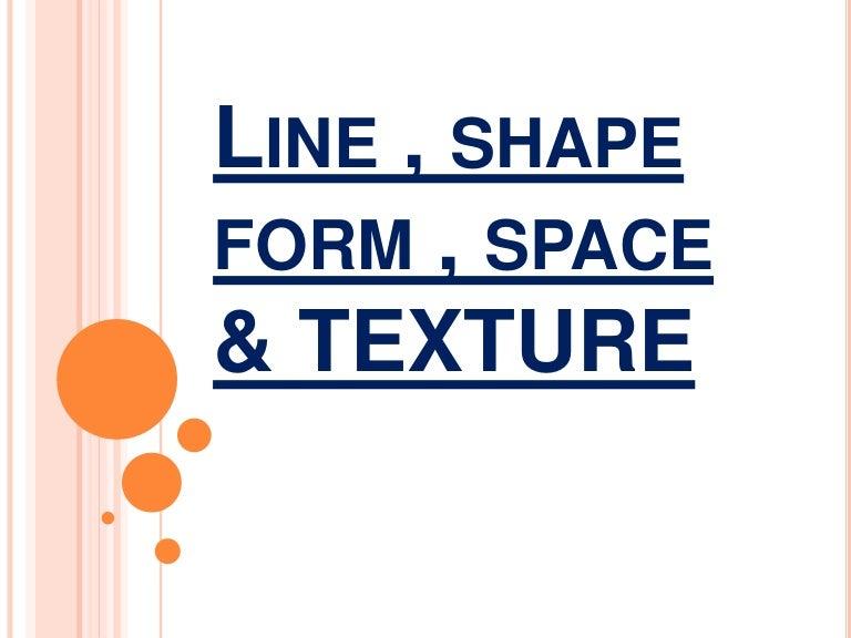 Line , shape form , space & TEXTURE