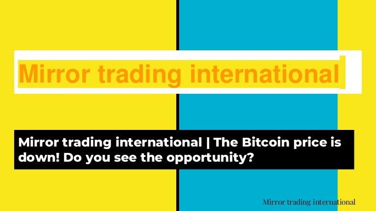 bitcoin mirror trading)