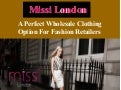 Missi london -  A Perfect Wholesale Clothing Option For Fashion Retailers