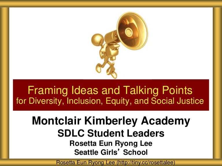 MKA Framing and Talking Points for Diversity and Social Justice