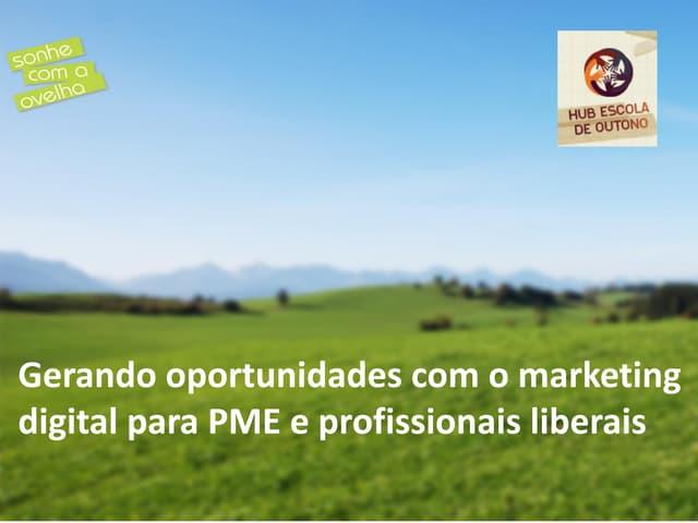 Gerando oportunidades com o marketing digital para PME e profissionais liberais