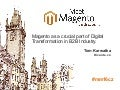 Magento as a crucial part of Digital Transformation in B2B Industry.