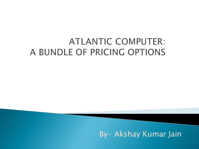atlantic computer: a bundle of pricing options essay Harvard business case studies solutions - assignment help atlantic computer: a bundle of pricing options, portuguese version is a harvard business (hbr) case study on sales & marketing , fern fort university provides hbr case study assignment help for just $11.