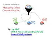 How to manage mass communication? by Jay Shah.