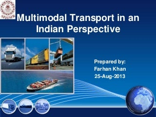 Multimodal Transport in an Indian Perspective
