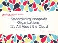 Streamlining Nonprofit Organizations - It's all About the Cloud!