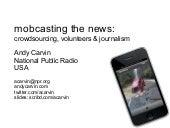 Mobcasting The News: Crowdsourcing, Volunteers and Journalism