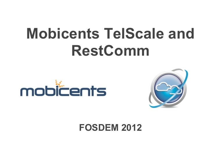Mobicents Telscale and RestComm - FOSDEM 2012