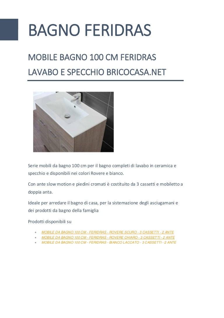 Mobili Bagno Brico Casa.Mobile Bagno Feridras 100 Cm Lavabo Specchio