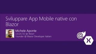 Sviluppare App Mobile Native con Blazor