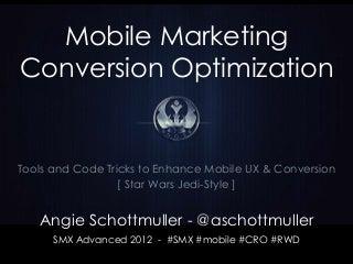 Mobile Marketing Conversion Optimization Tools & Tricks (Star Wars Edition)
