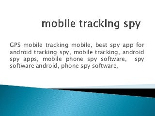 Mobile tracking-spy-app