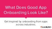 What Does Good Mobile App Onboarding Look Like?
