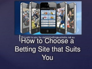 Mobilebettingaustralia.net.au How to choose a betting site that suits you