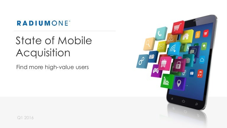 RadiumOne State of Mobile Acquisition Report