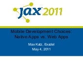 Mobile Development Choices: Native Apps vs. Web Apps at JAX 2011