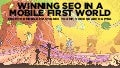 Winning SEO in a Mobile First World #Ungagged