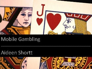 Mobile Gambling - Past, Present and Future