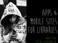 Mobile and App-Based Technology for Libraries