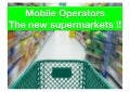 Mobile Operators the new supermarkets
