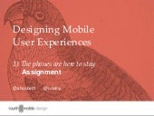 ASSIGNMENT Mobile User Experience: The Phones Are Here to Stay