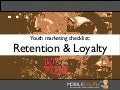 [mobileYouth] Youth marketing checklist: loyalty and retention