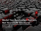Model Your Application Domain, Not Your JSON Structures