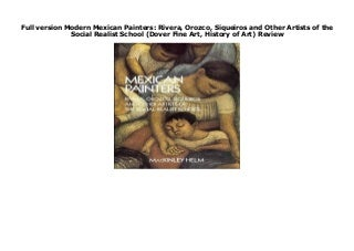 Full version Modern Mexican Painters: Rivera, Orozco, Siqueiros and Other Artists of the Social Realist School (Dover Fine Art, History of Art) Review