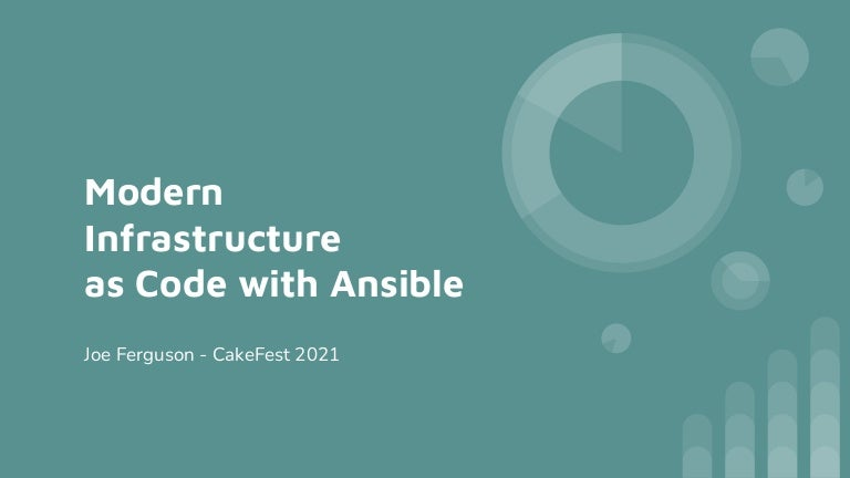 Modern infrastructure as code with ansible cake fest 2021