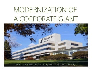 Modernization of a Corporate Giant - NEOCON East 2013 Presentation