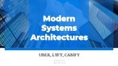 Modern systems architectures: Uber, Lyft, Cabify