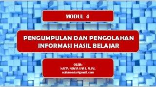 Modul 4. Pengumpulan dan Pengolahan Informasi Hasil Belajar
