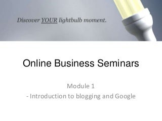 Module 1 Intro To Blogging And Google