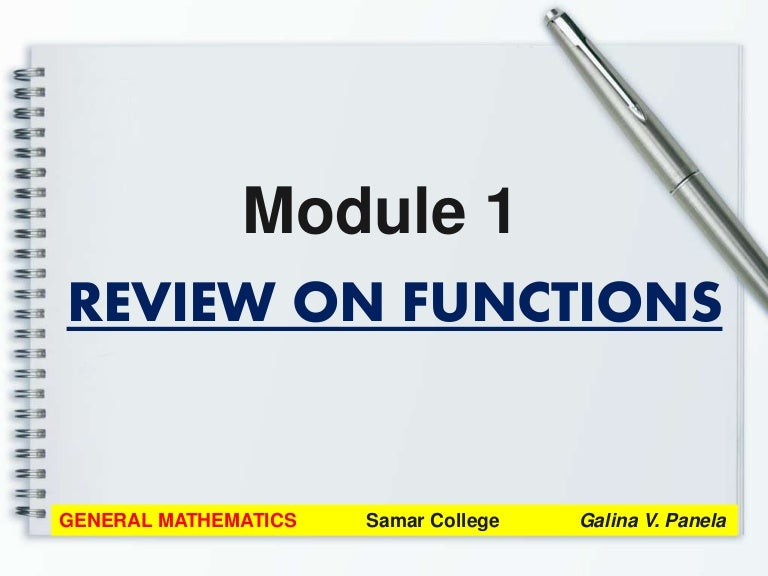 GENERAL MATHEMATICS Module 1: Review on Functions