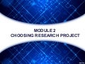 Methods of Research - Choosing Research Project (Modules 2)