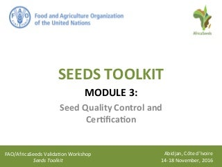 Day 3 - Module 3: Seed Quality Control - Session 3