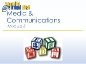 Module 6 - Media and Communications