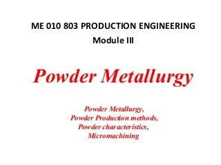Powder Metallurgy-Module III