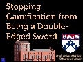 GSummit SF 2014 - Stopping Gamification from Being a Double-Edged Sword: Evidence from Games and the Enterprise by Ethan Mollick @emollick