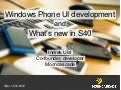 Mobile UI development on Windows Phone and what's new in S40