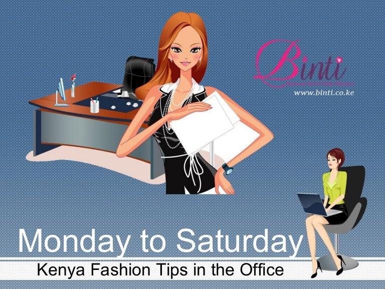 Monday To Saturday Kenya Fashion Tips In The Office