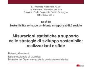 Misurazioni statistiche a supporto delle strategie di sviluppo sostenibile: realizzazioni e sfide - Roberto Monducci