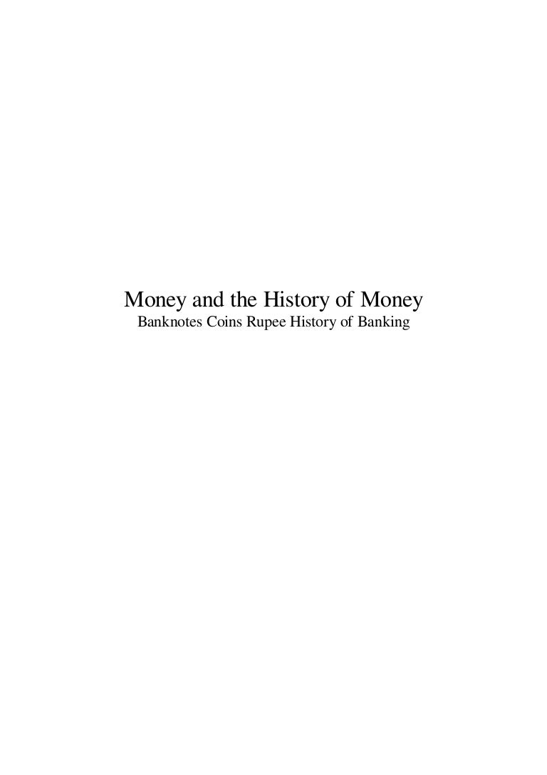 Money And The History Of Money Banknotes Coins Rupee History