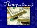 Money in our life