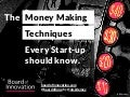 The Money Making Techniques every startup should know (by @boardofinno)