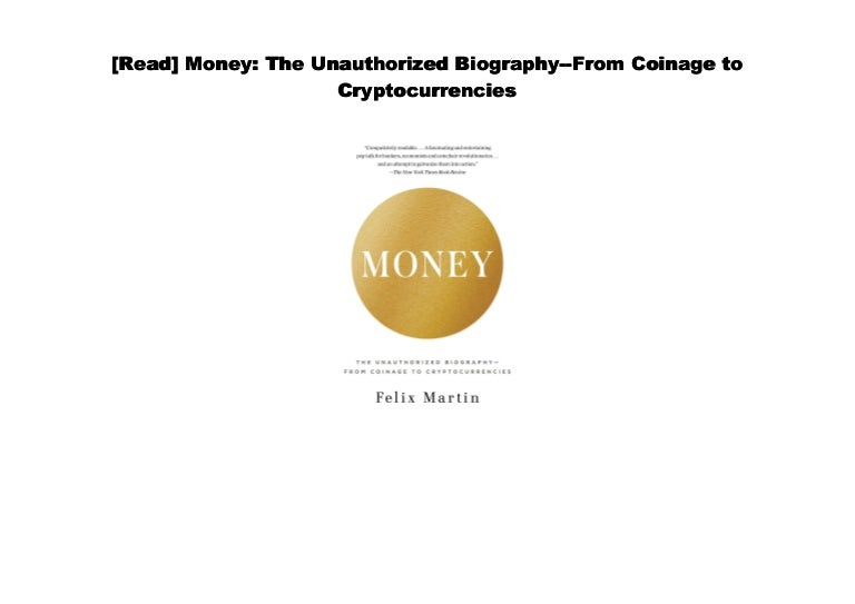 money the unauthorized biography from coinage to cryptocurrencies pdf